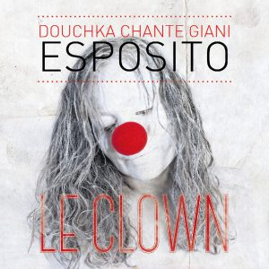 "Pochette du single ""Le clown"" de Douchka Esposito"